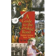 A Guide to the Crooked Road: Virginia's Heritage Music Trail 'With CD (Audio)', Paperback/Joe Wilson