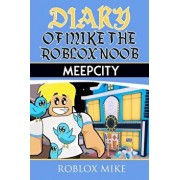 Diary of Mike the Roblox Noob: Meepcity, Paperback/Roblox Mike