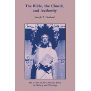 The Bible, the Church, and Authority: The Canon of the Christian Bible in History and Theology, Paperback