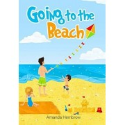 Going to the beach: Book For Kids: Going to the Beach: What should I bring with me? A children's book about a boy going to the beach, wond, Paperback/Amanda Hembrow