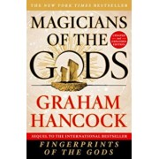 Magicians of the Gods: Updated and Expanded Edition - Sequel to the International Bestseller Fingerprints of the Gods, Paperback/Graham Hancock