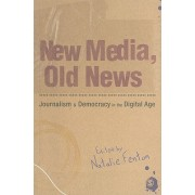 New Media, Old News - Journalism and Democracy in the Digital Age(Paperback) (9781847875747)