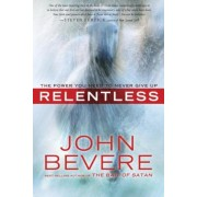 Relentless: The Power You Need to Never Give Up, Paperback