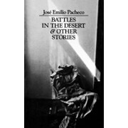 Battles in the Desert and Other Stories, Paperback/Jose Emilio Pacheco
