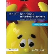 The ICT Handbook for Primary Teachers par Hall & David University College Birmingham & UK