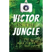 Victor in the Jungle, Paperback/Alex Finley