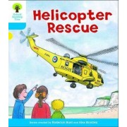 Oxford Reading Tree: Level 3: Decode and Develop: Helicopter Rescue by Roderick Hunt