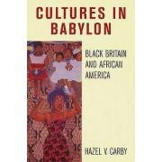 Culture in Babylon Black Britain and African America par Hazel V Carby