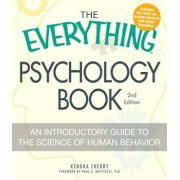The Everything Psychology Book: Explore the Human Psyche and Understand Why We Do the Things We Do, Paperback/Kendra Cherry