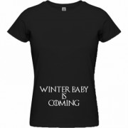 Tricou Winter Baby is Coming