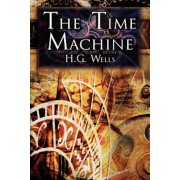 The Time Machine: H.G. Wells' Groundbreaking Time Travel Tale, Classic Science Fiction, Paperback