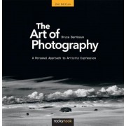 The Art of Photography: A Personal Approach to Artistic Expression, Paperback