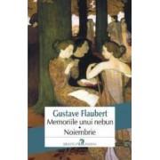 Memoriile unui nebun. Noiembrie - Gustave Flaubert