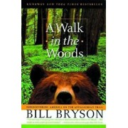 A Walk in the Woods: Rediscovering America on the Appalachian Trail, Paperback/Bill Bryson