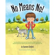 No Means No!: Teaching Personal Boundaries, Consent; Empowering Children by Respecting Their Choices and Right to Say 'No!', Paperback/Cherie Zamazing