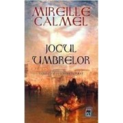 Jocul umbrelor - Mireille Calmel