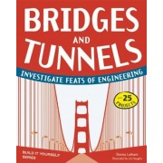 Bridges and Tunnels: Investigate Feats of Engineering, Paperback