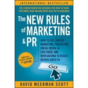 The New Rules of Marketing and PR: How to Use Content Marketing, Podcasting, Social Media, Ai, Live Video, and Newsjacking to Reach Buyers Directly, Paperback/David Meerman Scott