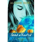Luna albastra, Nemuritorii, Vol. 2/Alyson Noel