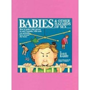 Babies and Other Hazards of Sex: How to Make a Tiny Person in Only 9 Months, with Tools You Probably Have Around the Home, Paperback/Dave Barry