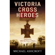 Victoria Cross Heroes (Ashcroft Michael A.)(Paperback) (9780755316335)