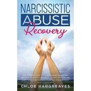 Narcissistic Abuse Recovery: The Ultimate Guide to understanding Narcissism and Healing From Narcissistic Lovers, Mothers and everything in between, Paperback/Chloe Hargreaves