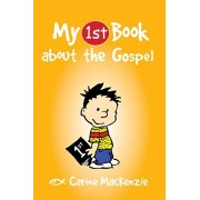 My First Book About the Gospel, Paperback/Carine MacKenzie