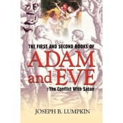 The First and Second Books of Adam and Eve: The Conflict with Satan, Paperback
