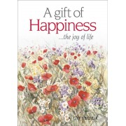 A Gift of Happiness : ...The Joy of Life