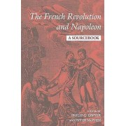 The Français Revolution and Napoleon A Sourcebook by Edited by Philip Dwyer and Edited by Peter McPhee