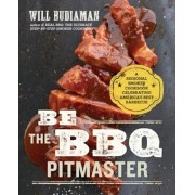 Be the BBQ Pitmaster: A Regional Smoker Cookbook Celebrating America's Best Barbecue, Paperback