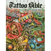 Tattoo Bible: Book One, Paperback/Superior Tattoo