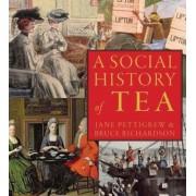 A Social History of Tea: Tea's Influence on Commerce, Culture & Community, Paperback