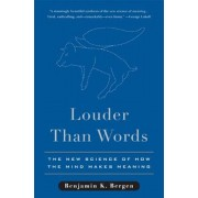 Louder Than Words: The New Science of How the Mind Makes Meaning, Hardcover