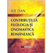 Contributii la filologia si onomastica romaneasca - Ilie Dan