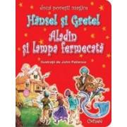 Hansel şi Gretel - Aladin şi lampa fermecată.