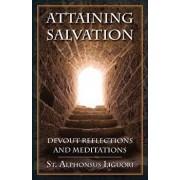 Attaining Salvation: Devout Reflections and Meditations, Paperback/St Alphonsus Liguori