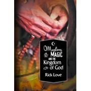 Muslims, Magic and the Kingdom of God, Paperback/Rick Love