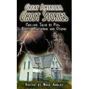 Great American Ghost Stories: Chilling Tales by Poe, Bierce, Hawthorne and Others, Paperback/Mike Ashley