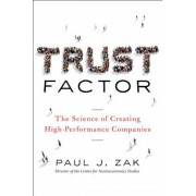 Trust Factor: The Science of Creating High-Performance Companies, Hardcover