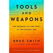 Tools and Weapons: The Promise and the Peril of the Digital Age, Hardcover/Brad Smith