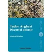 Tudor Arghezi. Discursul polemic - Minodora Salcudean