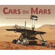 Cars on Mars: Roving the Red Planet, Paperback