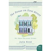 The House on First Street: My New Orleans Story, Paperback/Julia Reed
