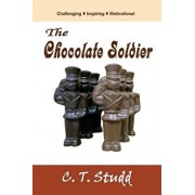 The Chocolate Soldier, Paperback/C. T. Studd