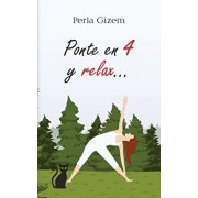 Ponte En 4 Y Relax..., Paperback/Perla Gizem