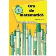 Ora de matematica cls 9 - Petre Nachila