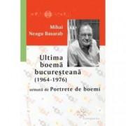 Ultima boema bucuresteana 1964-1976