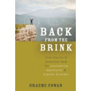 Back from the Brink - True Stories and Practical Help for Overcoming Depression and Bipolar Disorder (Cowan Graeme)(Paperback) (9781608828562)