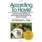 According to Hoyle: The Up-To-Date Edition of the World-Famous Book on Rules of Games, Paperback/Richard L. Frey